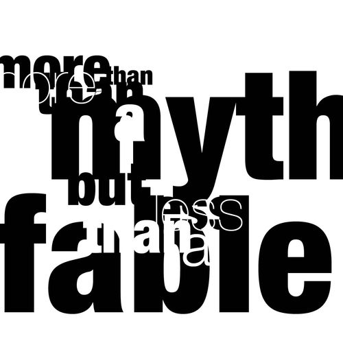 More than a myth but less than a fable